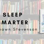 Let Sleep Smarter be your Guide to Better Health