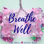 Breathe Well to Beat Health's Invisible Enemy