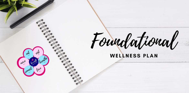 Foundational wellness plan