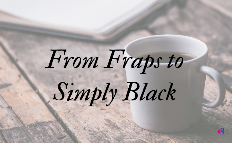 From Fraps to Black Coffee