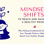 Mindset Shifts to Reach a Healthy Weight